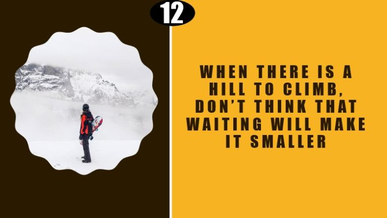 Don't wait, Climb the Hill