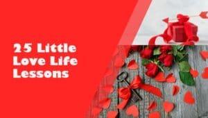 25 little Love LIfe Lessons