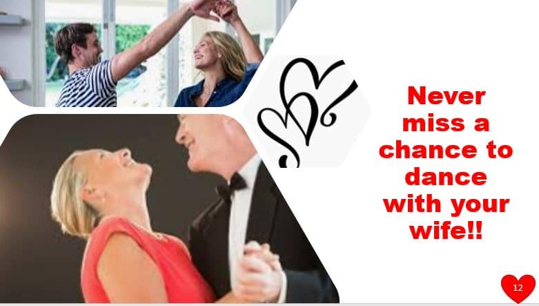 Never miss a chance to dance with your wife!!