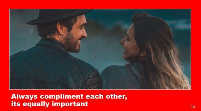 Always compliment each other, its equally important