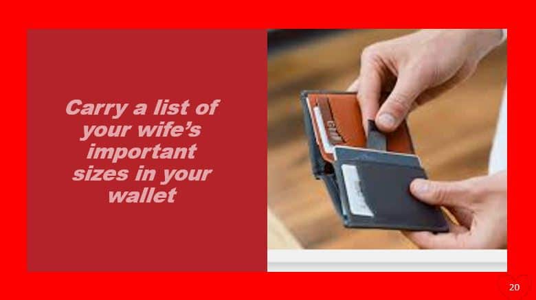 Carry a list of your wife's important sizes in your wallet